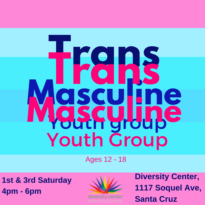 Diversity Center's Transmasculine Youth Group - 1st & 3rd Saturday @ The Diversity Center Santa Cruz County | Santa Cruz | California | United States